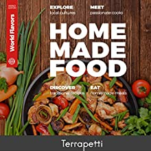 Homemade Food: World Flavors Audiobook by  Terrapetti Publishing Narrated by Denise Kahn