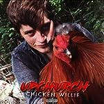 Chicken Willie [Explicit]
