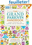 The Grandparents Handbook: Games, Act...