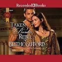 Taken by the Border Rebel Audiobook by Blythe Gifford Narrated by Cathleen McCarron