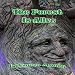 The Forest Is Alive | LaVonna Moore
