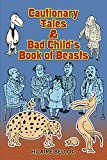 Cautionary Tales & Bad Child's Book of Beasts (Dover Children's Classics)