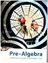 Pre-algebra: a Reference Guide and Problem Sets