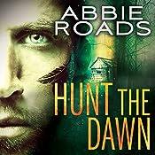 Hunt the Dawn: Fatal Dreams Series, Book 2 | Abbie Roads