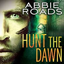 Hunt the Dawn: Fatal Dreams Series, Book 2 Audiobook by Abbie Roads Narrated by Roger Wayne