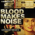 Blood Makes Noise Audiobook by Gregory Widen Narrated by David de Vries