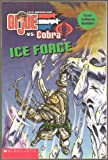 img - for Ice Force, Chilly Thrills, Cobra Is Plotting to Melt Alaska - G.I. Joe vs Cobra, A Real American Hero - Cool Tattoos Inside - Paperback - First Scholastic Edition, 1st Printing 2003 book / textbook / text book
