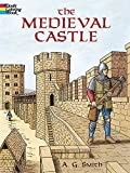The Medieval Castle (Dover History Coloring Book) A. G. Smith