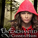 UnEnchanted: An Unfortunate Fairy Tale Series # (       UNABRIDGED) by Chanda Hahn Narrated by Khristine Hvam