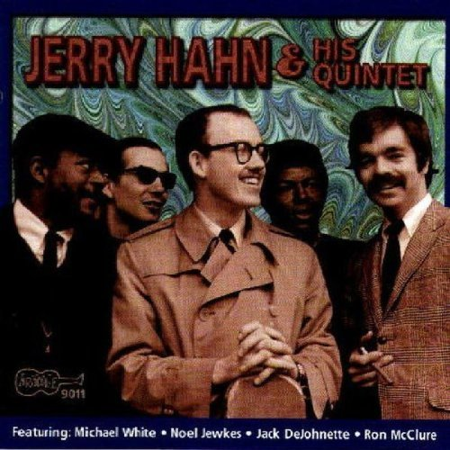 Jerry Hahn & His Quintet by Jerry Hahn, White, Jewkes, Dejohnette and Mcclure