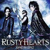 RUSTY HEARTS♪BREAKERZ