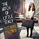 The Witch of Little Italy Audiobook by Suzanne Palmieri Narrated by Cassandra Campbell