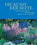 img - for Die Kunst der Beete. Fantasievolle Gartengestaltung mit Duft, Farben und Formen. book / textbook / text book