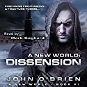 A New World: Dissension: A New World, Book 6 Audiobook by John O'Brien Narrated by Mark Gagliardi