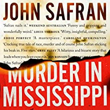 Murder in Mississippi Audiobook by John Safran Narrated by John Safran