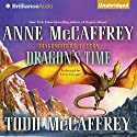 Dragon's Time: A Dragonriders of Pern Novel Audiobook by Anne McCaffrey, Todd McCaffrey Narrated by Emily Durante
