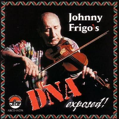 Johnny Frigo's DNA Exposed!!