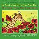 In Aunt Giraffe's Green Garden Audiobook by Jack Prelutsky Narrated by Jack Prelutsky