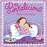 Pinkalicious: Mother's Day Surprise | Victoria Kann