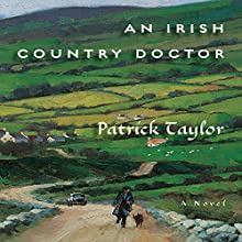An Irish Country Doctor: A Novel Audiobook by Patrick Taylor Narrated by John Keating
