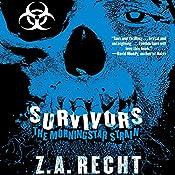 Survivors: The Morningstar Strain, Book 3 | Z. A. Recht, Thom Brannan