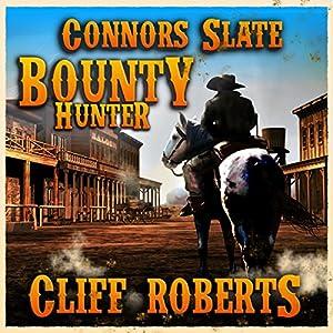 Connors Slate: Bounty Hunter Audiobook