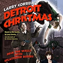 Detroit Christmas Performance by Larry Correia Narrated by  full cast