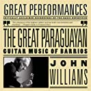  The Great Paraguayan - John Williams Plays Barrios