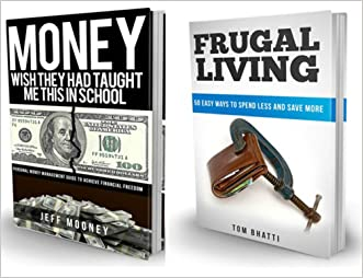 Money Management Box Set: Wish They Had Taught Me This in School and 50 Easy Ways to Spend Less and Save More Box Set (Finance, Personal Finance, Budgeting, ... Money, Save Money, Saving Money, Money)
