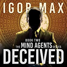 Deceived: The Mind Agents Series, Book Two Audiobook by Igor Max Narrated by Roderick Schulz