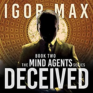 Deceived: The Mind Agents Series, Book Two Hörbuch von Igor Max Gesprochen von: Roderick Schulz