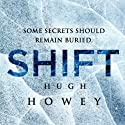 Shift Omnibus Edition: Shift 1-3, Silo Saga Audiobook by Hugh Howey Narrated by Tim Gerard Reynolds