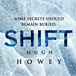 Shift Omnibus Edition: Shift 1-3, Silo Saga (       UNABRIDGED) by Hugh Howey Narrated by Tim Gerard Reynolds