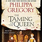 The Taming of the Queen (       UNABRIDGED) by Philippa Gregory Narrated by Bianca Amato