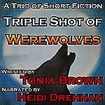 Triple Shot of Werewolves   Tonia Brown