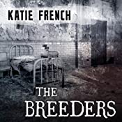 The Breeders: Breeders, Book 1 | [Katie French]