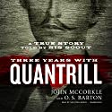 Three Years with Quantrill: A True Story Told by His Scout Audiobook by John McCorkle, O. S. Barton Narrated by Dan John Miller