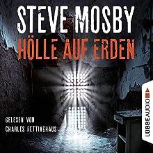Hölle auf Erden Hörbuch von Steve Mosby Gesprochen von: Charles Rettinghaus