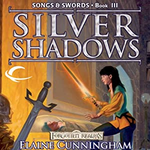 Silver Shadows: Forgotten Realms: Songs & Swords, Book 3 | [Elaine Cunningham]