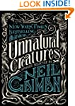 Unnatural Creatures: Short Stories Se...
