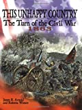 img - for This Unhappy Country: The Turn of the Civil War, 1863 (Civil War (Lerner)) book / textbook / text book