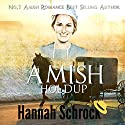 Amish Holdup Audiobook by Hannah Schrock Narrated by Lulu James
