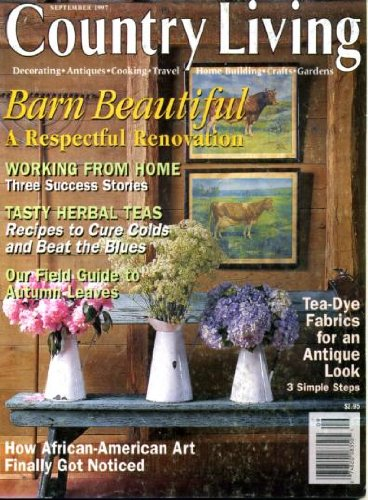 Country Living September 1997 Barnyard Beautiful - A Respectful Renovation, Working from Home - 3 Success Stories, Tasty Herbal Teas, Field Guide to Autumn Leaves, Tea-Dye Fabrics for Antique Look, African-American Art