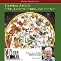 The Modern Scholar: Heavens Above: Stars, Constellations, and the Sky (       UNABRIDGED) by James Kaler