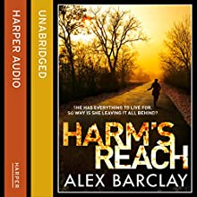 Harm's Reach (       UNABRIDGED) by Alex Barclay Narrated by Penelope Rawlins