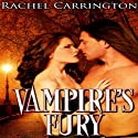 Vampire's Fury: Vampires Destined (       UNABRIDGED) by Rachel Carrington Narrated by Steve