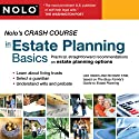 Nolo's Crash Course in Estate Planning Basics: Practical Straightforward Recommendations on Estate Planning Options (       UNABRIDGED) by Liza Hanks, Richard Stim Narrated by Liza Hanks, Richard Stim