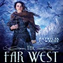 The Far West Audiobook by Patricia C. Wrede Narrated by Amanda Ronconi