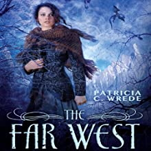 The Far West (       UNABRIDGED) by Patricia C. Wrede Narrated by Amanda Ronconi