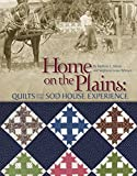 img - for Home on the Plains: Quilts and the Sod House Experience book / textbook / text book